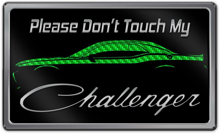 """Please Don't Touch My Challenger"" Stainless Car Show Plaque"