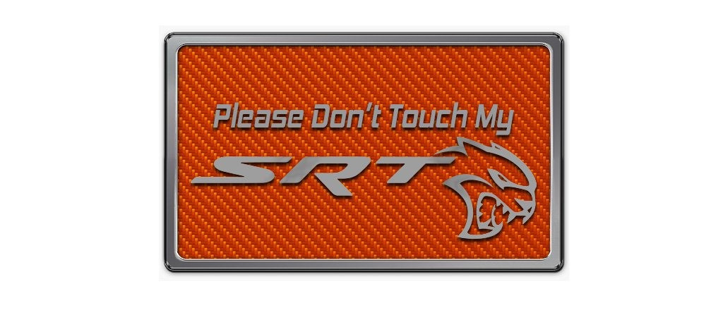 """Please Don't Touch My SRT"" Stainless Dash Plaque"