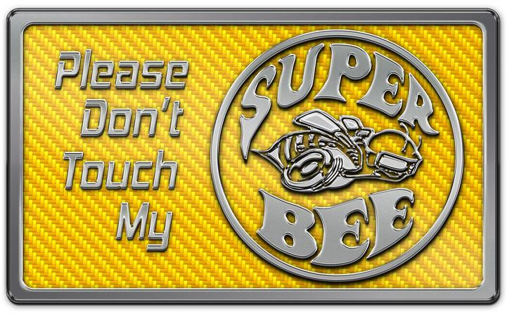 """Please Don't Touch My Super Bee"" Stainless Dash Plaque"